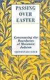 Passing over Easter, Shoshanah Feher, 0761989528