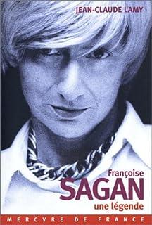 Françoise Sagan : une légende, Lamy, Jean-Claude