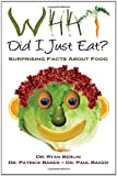 What Did I Just Eat? Surprising Facts about Food, Paul Baker and Patrick Baker, 146107939X