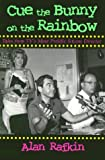 img - for Cue the Bunny On the Rainbow: Tales from TV's Most Prolific Sitcom Director (Television and Popular Culture) book / textbook / text book