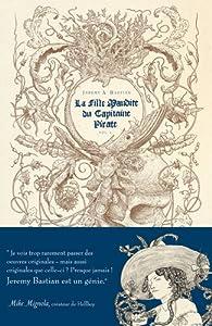 La fille maudite du capitaine pirate, tome 1 par Jeremy Bastian
