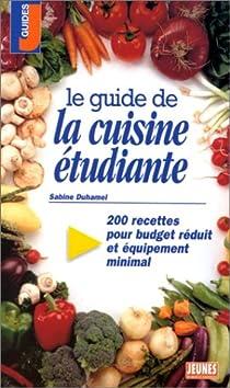 Le guide de la cuisine étudiante par Duhamel