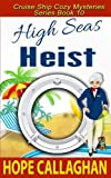 High Seas Heist (Cruise Ship Christian Cozy Mysteries Series) (Volume 10) by  Hope Callaghan in stock, buy online here