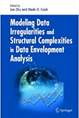 Modeling Data Irregularities and Structural Complexities in Data Envelopment Analysis