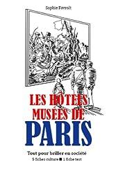 Les Hôtels-musées de Paris - Tout pour briller en société