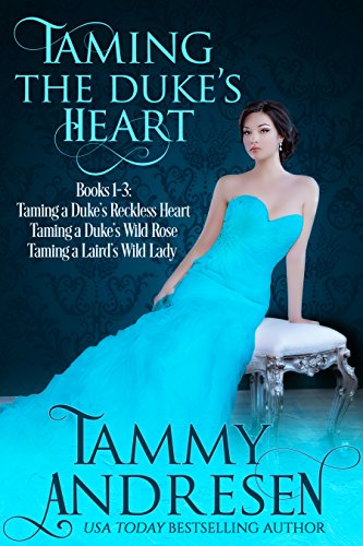 Taming the Duke's Heart: Taming a Duke's Heart Books 1-3 (Taming the Heart Series) cover