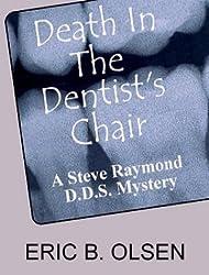Death in the Dentist's Chair: A Steve Raymond, D.D.S. Mystery