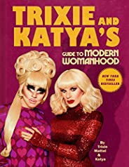 Trixie and Katya's Guide to Modern Woman