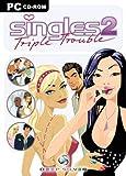 Singles Triple Trouble 2
