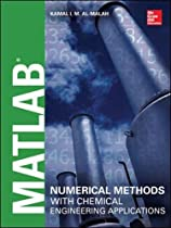 MATLAB Numerical Methods with Chemical Engineering Applications (Mechanical Engineering)