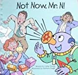 Not Now, Mr. N!, Cathy Torrisi, 0766512142