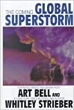 The Coming Global Superstorm, Bell, Art and Strieber, Whitley, 0783890346