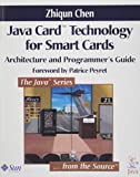 Java Card¿ Technology for Smart Cards: Architecture and Programmer's Guide, Zhiqun Chen, 0201703297