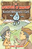 The Adventures of Munford: Munford Meets Lewis and Clark