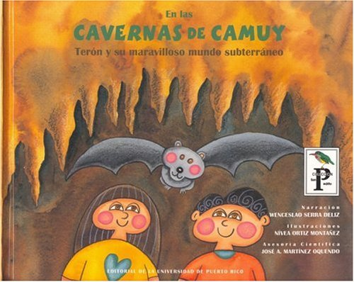 En las cavernas de camuy/ At the Camuy Caves: Teron y su maravilloso mundo subterraneao/ Teron and His Wonderful Subterranean World (Spanish Edition)