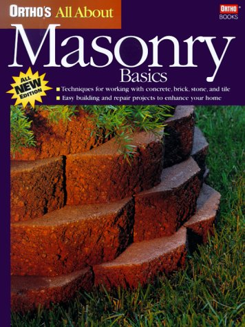 Ortho's All About Masonry Basics (Ortho's All About Home Improvement)