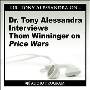 Dr. Tony Alessandra Interviews Thom Winninger on Price Wars Speech
