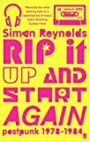 Front cover for the book Rip It Up and Start Again: Postpunk 1978-1984 by Simon Reynolds