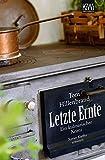 Letzte Ernte: Ein kulinarischer Krimi. Xavier Kieffers dritter Fall (Die Xavier-Kieffer-Krimis)