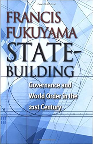 StateBuilding Governance and World Order in the 21st Century