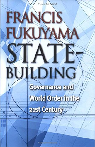 State-Building: Governance and World Order in the 21st - International Orders Fossil