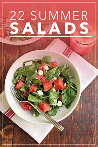 22 Summer Salads: Fresh, Healthy and Tasty Salad Recipes for Summer