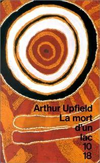 La mort d'un lac, Upfield, Arthur