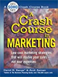 A Crash Course in Marketing, David H. Bangs and Andi Axman, 1580622542