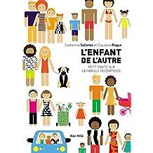 L'enfant de l'autre: Petit traité sur la famille recomposée - Essais - documents (French Edition)