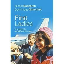 First ladies: À la conquête de la Maison Blanche