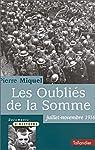 Les Oubliés de la Somme : Juillet-novembre 1916 par Miquel