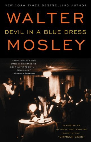 By Walter Mosley - Devil in a Blue Dress: Featuring an Original Easy Rawlins Short Story