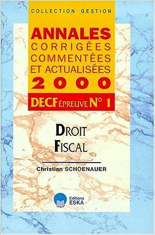 Livres gratuits en ligne Droit Fiscal DECF n° 1 Annales corrigées et commentées. Edition 2000 pdf, epub