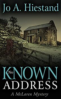 No Known Address (The McLaren Mysteries Book 6) by [Hiestand, Jo A]