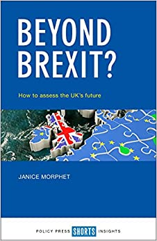 Beyond Brexit?: How to Assess the UK's Future