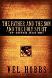 The Father and the Son and the Holy Spirit, Vel Hobbs, 1597810754