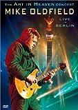 Mike Oldfield - The Art in Heaven Concert (Live in Berlin)