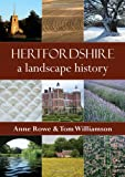 Hertfordshire : A Landscape History, Rowe, Anne and Williamson, Tom, 1909291005