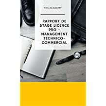 Rapport de stage Licence pro IAE : Option Management technico-commercial (French Edition)