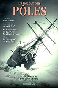 Le Roman des pôles par Fridtjof Nansen