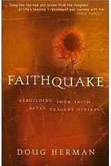 Faithquake: Rebuilding Your Faith After Tragedy Strikes Paperback