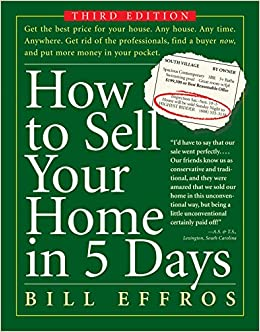 a87e18544 How to Sell Your Home in 5 Days: Third Edition: Bill G. Effros:  0019628146816: Amazon.com: Books