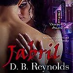 Jabril: Vampires In America, Book 2 | D.B. Reynolds