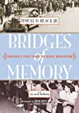 Bridges of Memory : Chicago's First Wave of Black Migration
