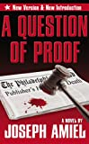 Front cover for the book A Question of Proof by Joseph Amiel