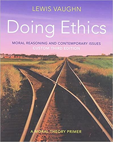 Amazon doing ethics moral reasoning and contemporary issues amazon doing ethics moral reasoning and contemporary issues custom third edition 9780393125993 lewis vaughn books fandeluxe Images