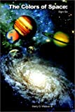 The Colors of Space, Harry O. Weaver, 1403350256