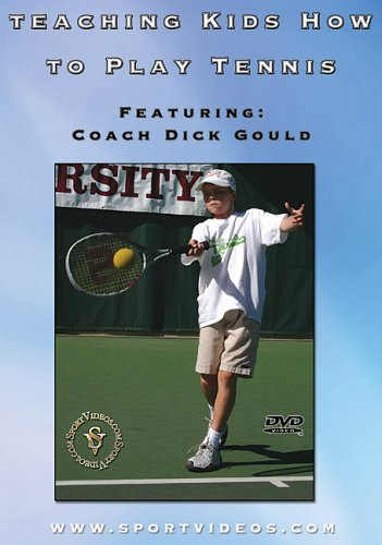 Teaching Kids How to Play Tennis DVD featuring Coach Dick Gould