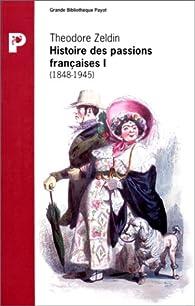 Ambition et amour - Histoire des passions françaises - Tome 1 par Theodore Zeldin
