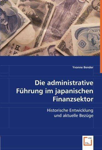 Die administrative Führung im japanischen Finanzsektor: Historische Entwicklung und aktuelle Bezüge (German Edition)